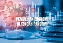 Pemulihan Ekonomi Di Tengah Pandemi